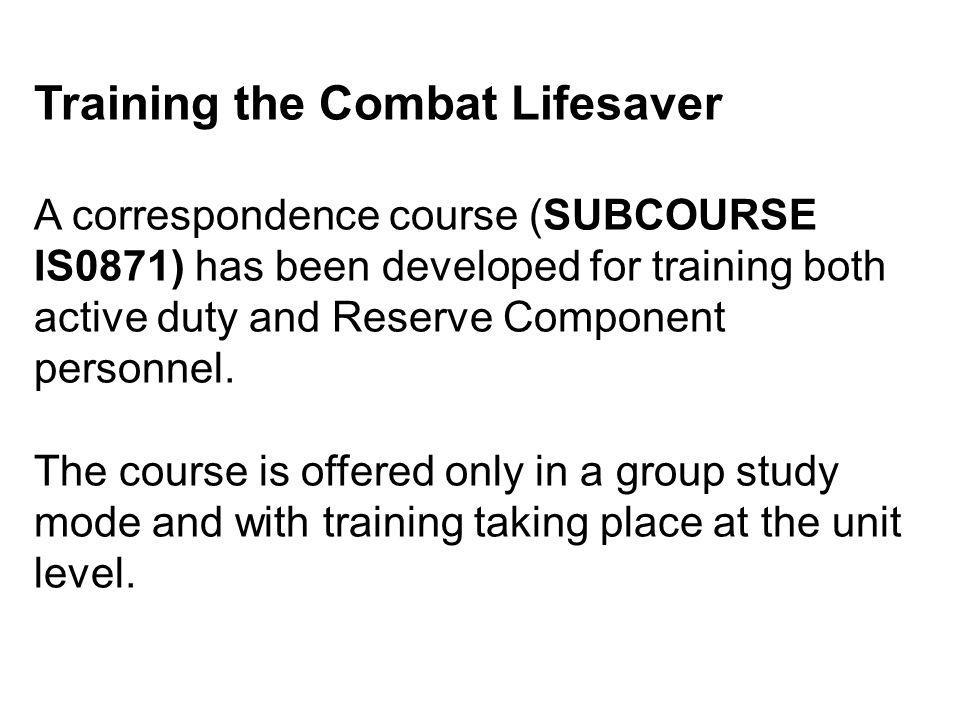 Classroom instruction is provided by qualified instructors selected by the battalion commander or battalion / squadron surgeon Testing is performed at the unit level using the written and performance tests furnished in the correspondence course