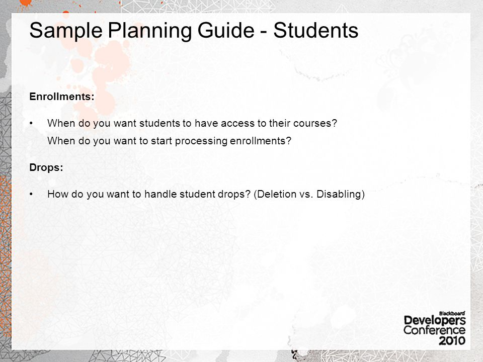Sample Planning Guide - Students Enrollments: When do you want students to have access to their courses.