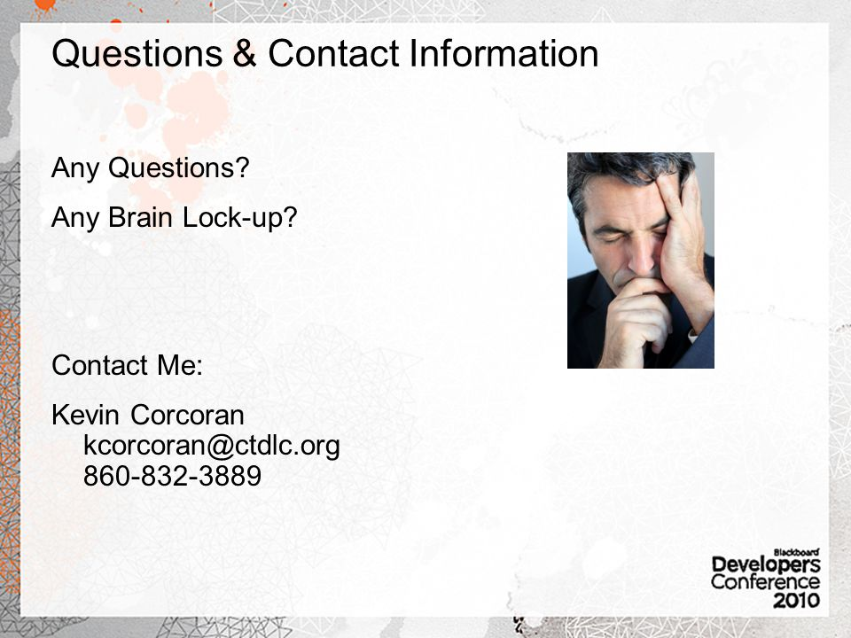 Questions & Contact Information Any Questions. Any Brain Lock-up.