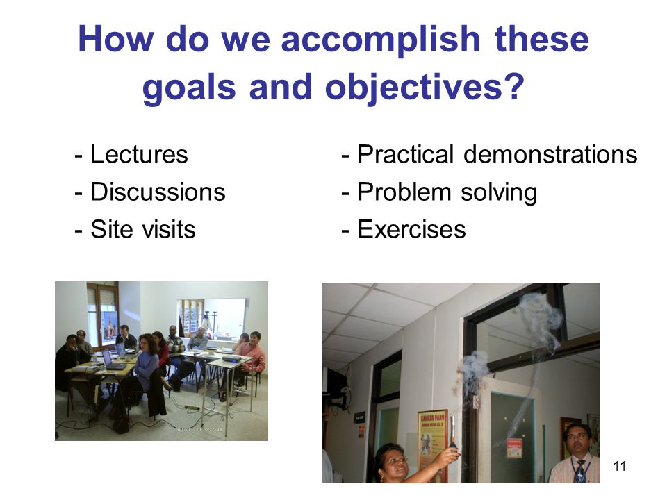 11 How do we accomplish these goals and objectives.