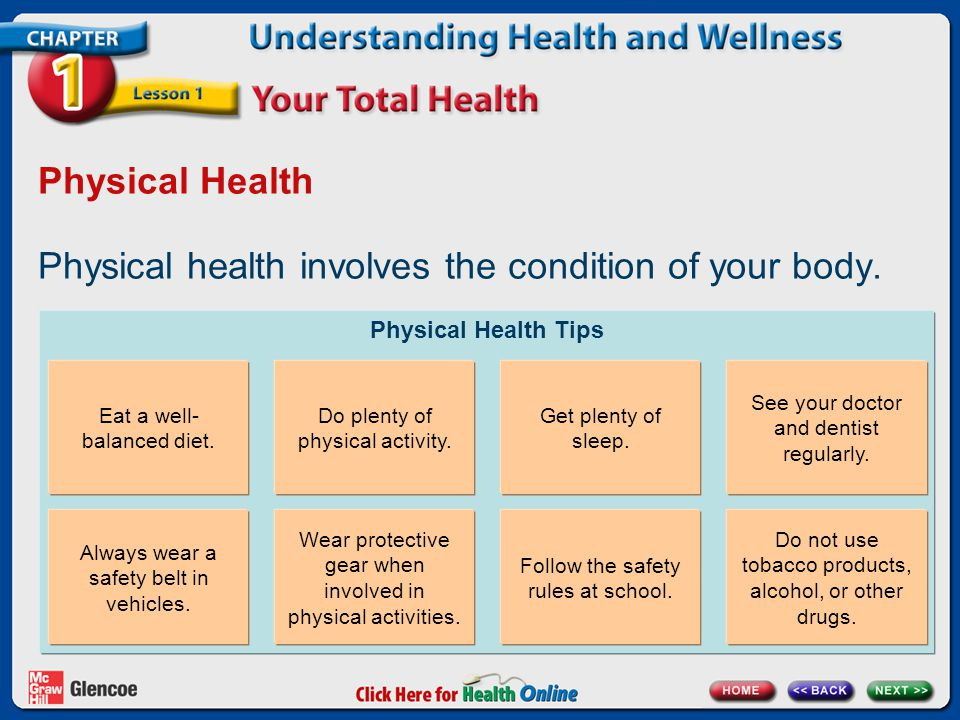 Physical Health Tips Physical Health Physical health involves the condition of your body. Eat a well- balanced diet. Do plenty of physical activity. G