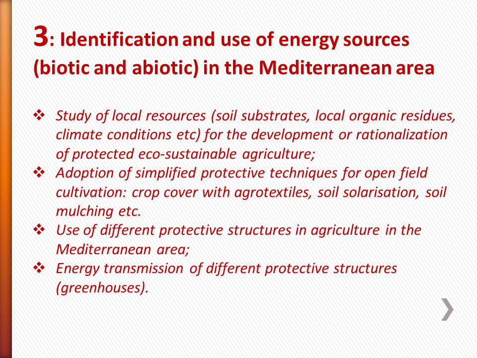 3 : Identification and use of energy sources (biotic and abiotic) in the Mediterranean area Study of local resources (soil substrates, local organic r
