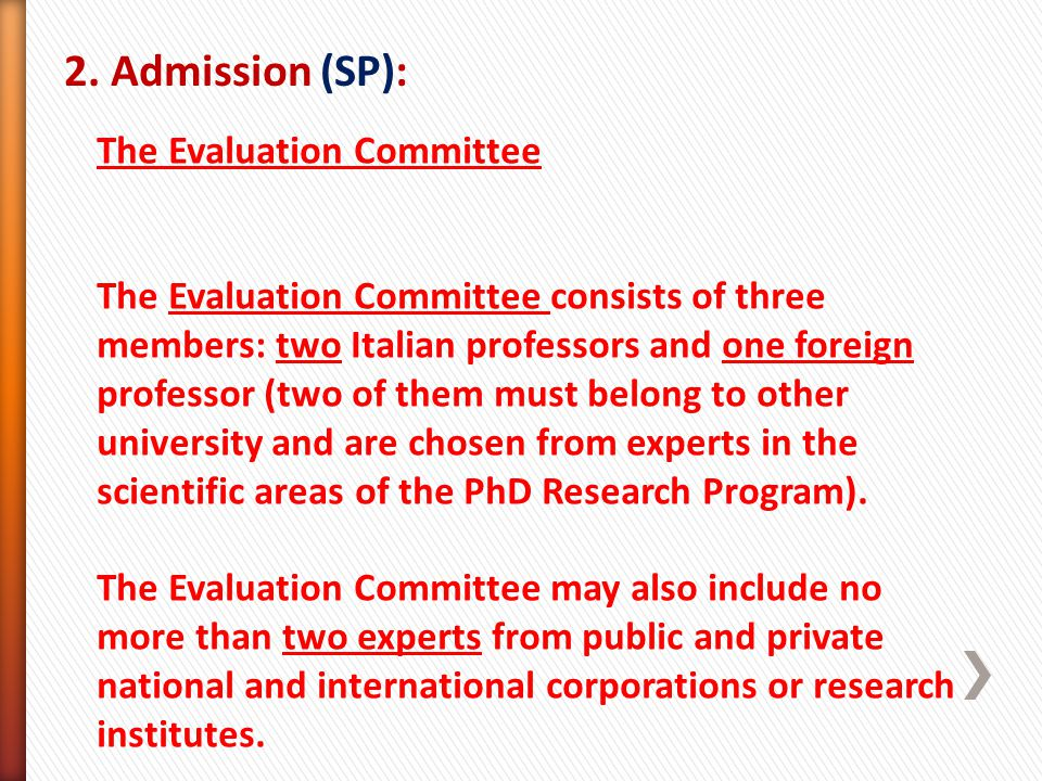 2. Admission (SP): The Evaluation Committee The Evaluation Committee consists of three members: two Italian professors and one foreign professor (two