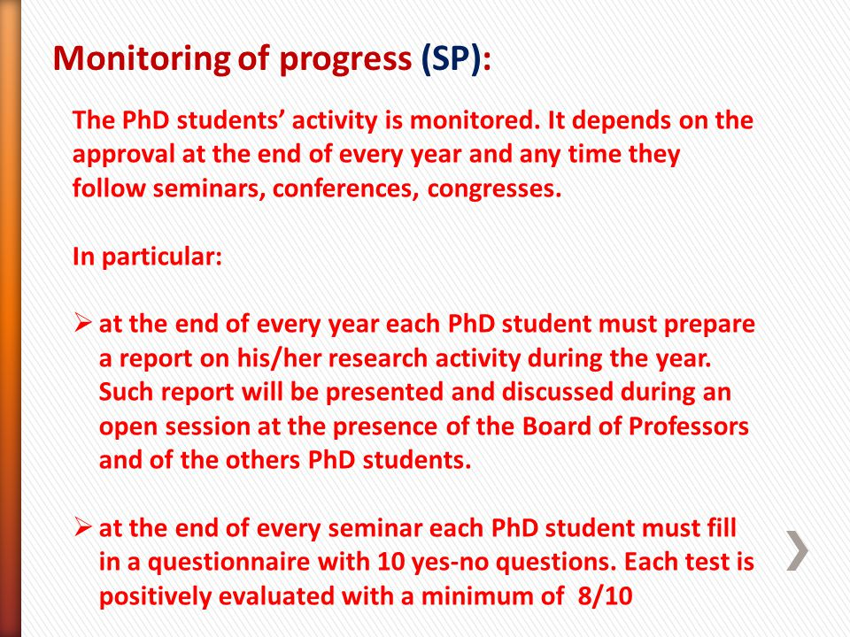 Monitoring of progress (SP): The PhD students activity is monitored.