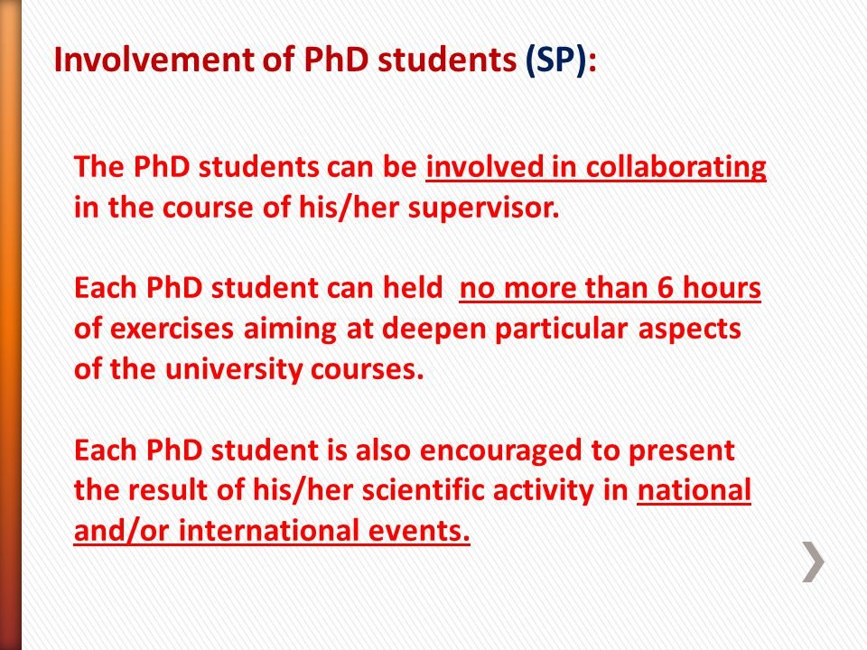 Involvement of PhD students (SP): The PhD students can be involved in collaborating in the course of his/her supervisor.