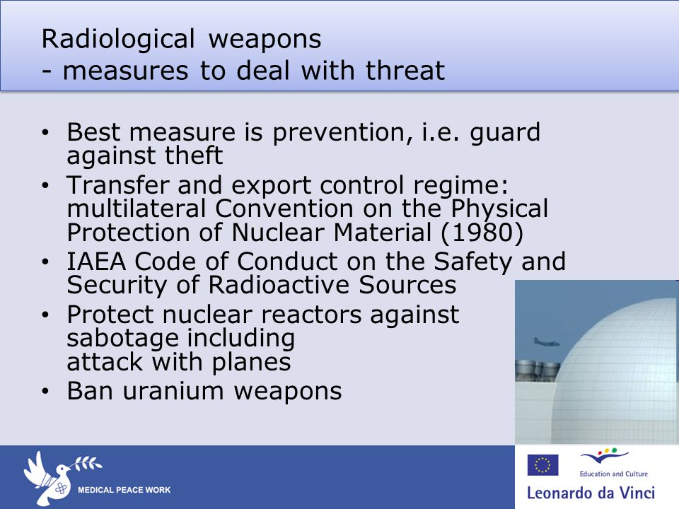 Radiological weapons - measures to deal with threat Best measure is prevention, i.e.