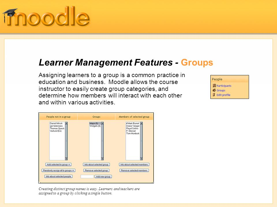 Learner Management Features - Groups Assigning learners to a group is a common practice in education and business.