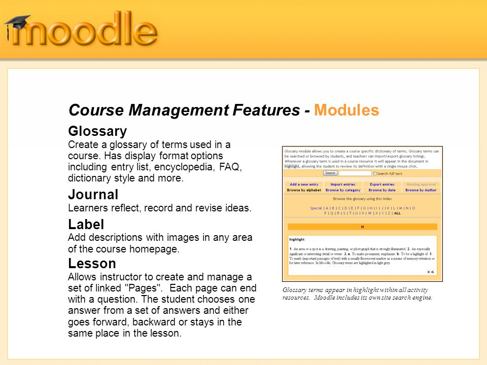 Course Management Features - Modules Glossary Create a glossary of terms used in a course.