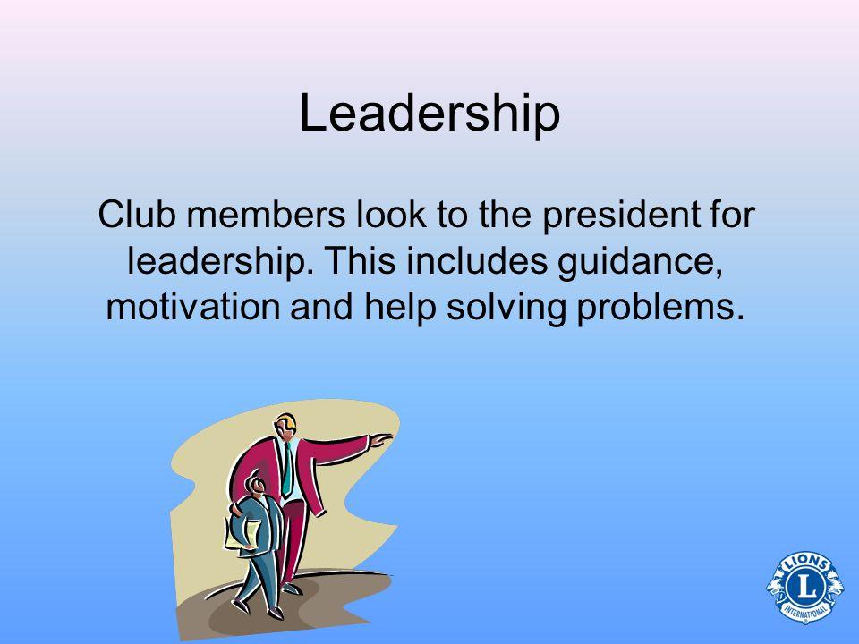 Leadership Club members look to the president for leadership.