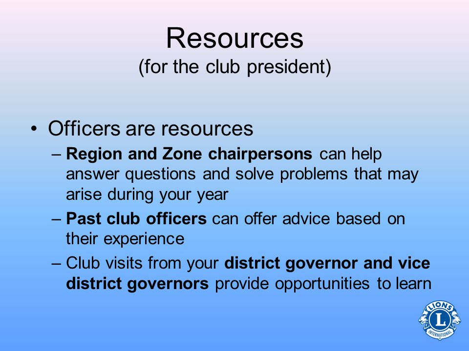 Resources A club president is not alone in the role.