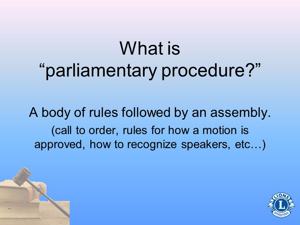 Presidential Role (Pertaining to meetings) Prepare an agenda Follow the agenda at meetings Use parliamentary procedure