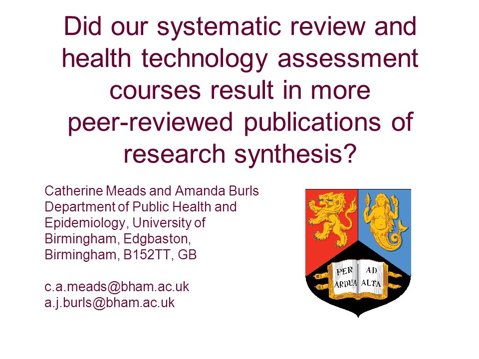 Did our systematic review and health technology assessment courses result in more peer-reviewed publications of research synthesis? Catherine Meads an