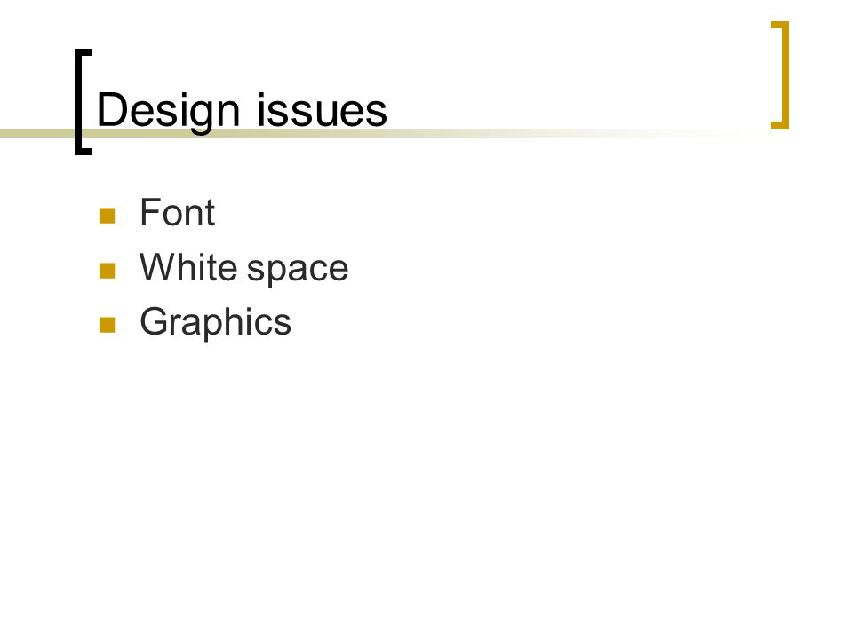 Design issues Font White space Graphics