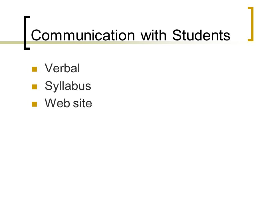 Communication with Students Verbal Syllabus Web site