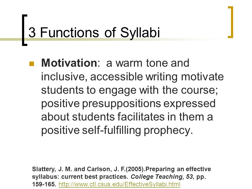 Motivation: a warm tone and inclusive, accessible writing motivate students to engage with the course; positive presuppositions expressed about students facilitates in them a positive self-fulfilling prophecy.