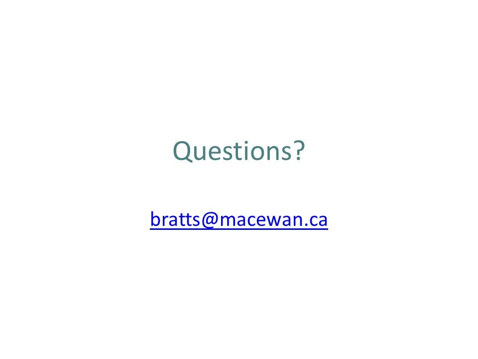 Questions? bratts@macewan.ca