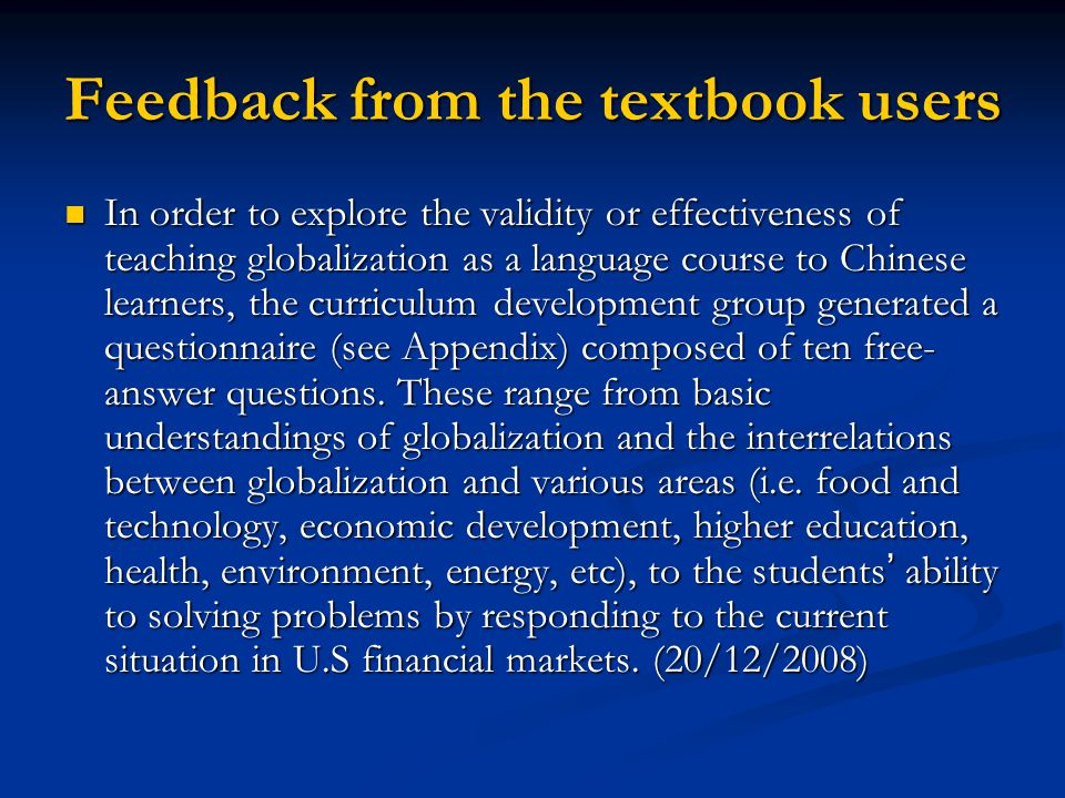 Feedback from the textbook users In order to explore the validity or effectiveness of teaching globalization as a language course to Chinese learners,