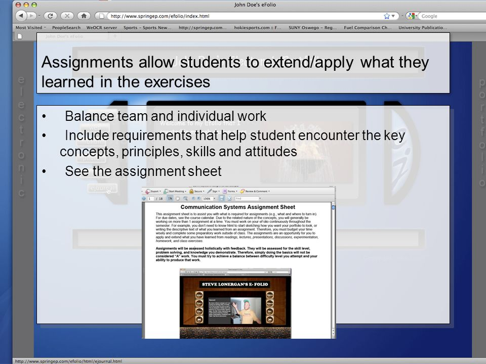 Assignments allow students to extend/apply what they learned in the exercises Balance team and individual work Include requirements that help student encounter the key concepts, principles, skills and attitudes See the assignment sheet Balance team and individual work Include requirements that help student encounter the key concepts, principles, skills and attitudes See the assignment sheet