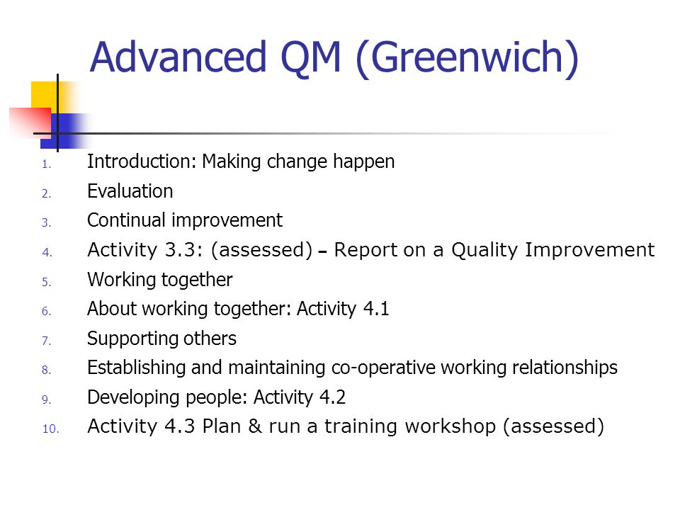 Advanced QM (Greenwich) 1. Introduction: Making change happen 2.