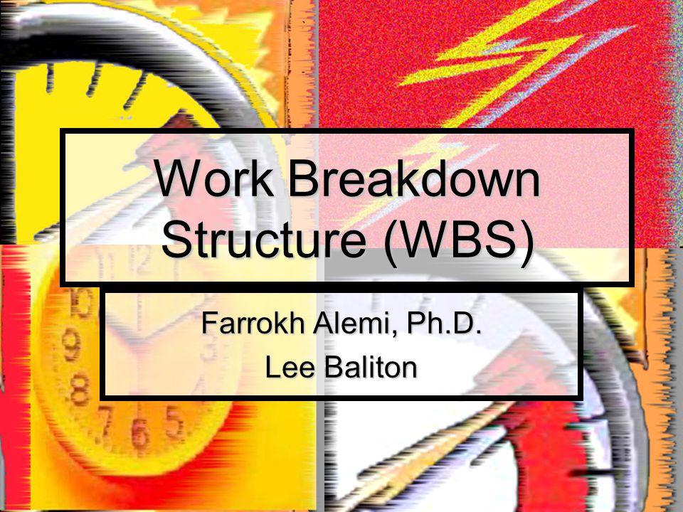 Work Breakdown Structure (WBS) Farrokh Alemi, Ph.D. Lee Baliton