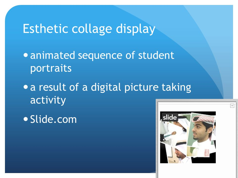 Esthetic collage display animated sequence of student portraits a result of a digital picture taking activity Slide.com