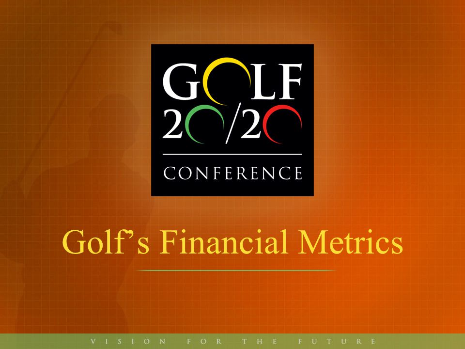 Prior to GOLF 20/20Prior to GOLF 20/20 –NGF: Measured participationMeasured participation Tracked golf course developmentTracked golf course development Measured rounds via consumer panelMeasured rounds via consumer panel –Golf DataTech: Retail Market Share ReportRetail Market Share Report On-course & off-courseOn-course & off-course