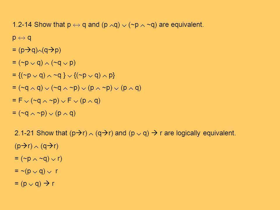 1.2-14 Show that p q and (p q) (~p ~q) are equivalent.