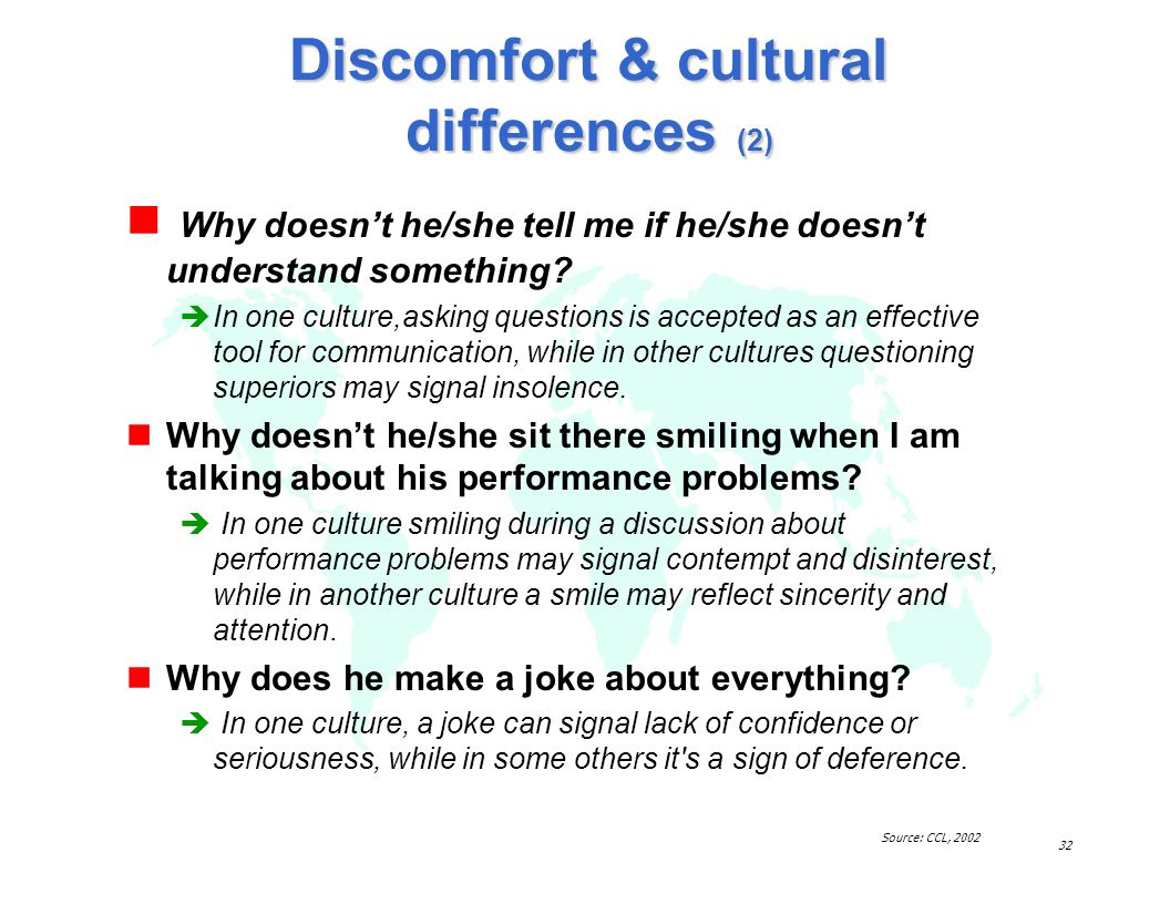 31 Discomfort & cultural differences (1) Why doesnt he/she says yes or no.
