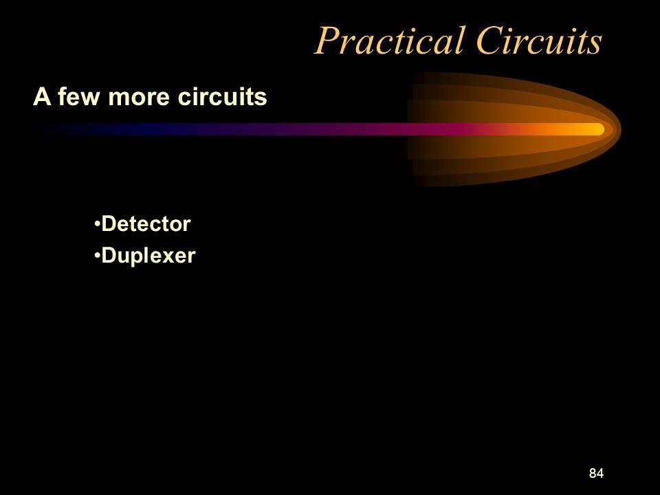 84 Practical Circuits A few more circuits Detector Duplexer