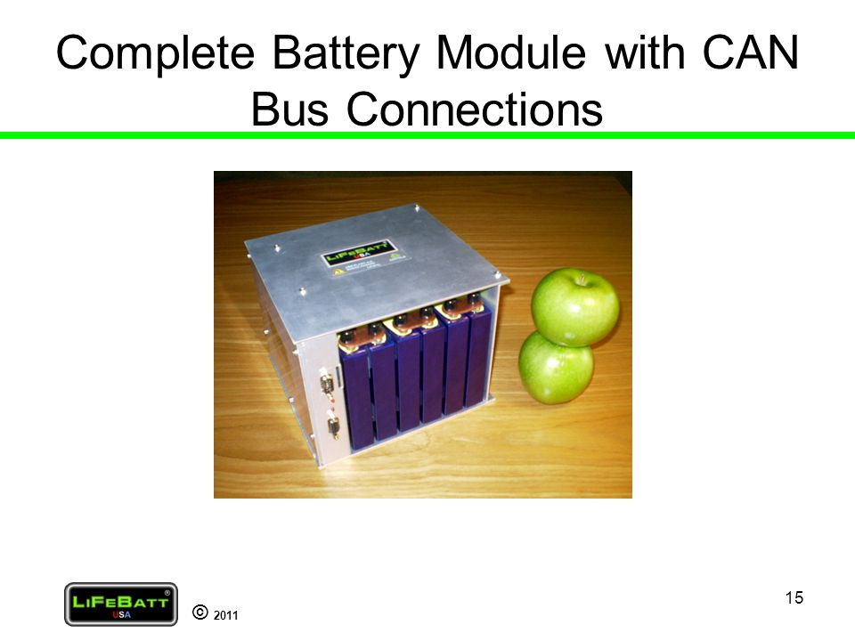 © 2011 Complete Battery Module with CAN Bus Connections 15