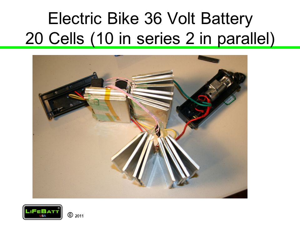 © 2011 Electric Bike 36 Volt Battery 20 Cells (10 in series 2 in parallel)