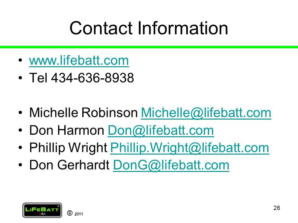 © 2011 26 Contact Information www.lifebatt.com Tel 434-636-8938 Michelle Robinson Michelle@lifebatt.comMichelle@lifebatt.com Don Harmon Don@lifebatt.c