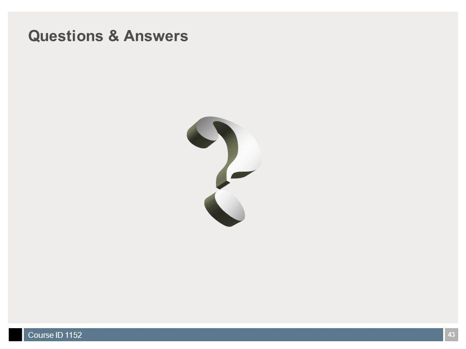43 Course ID 1152 Questions & Answers