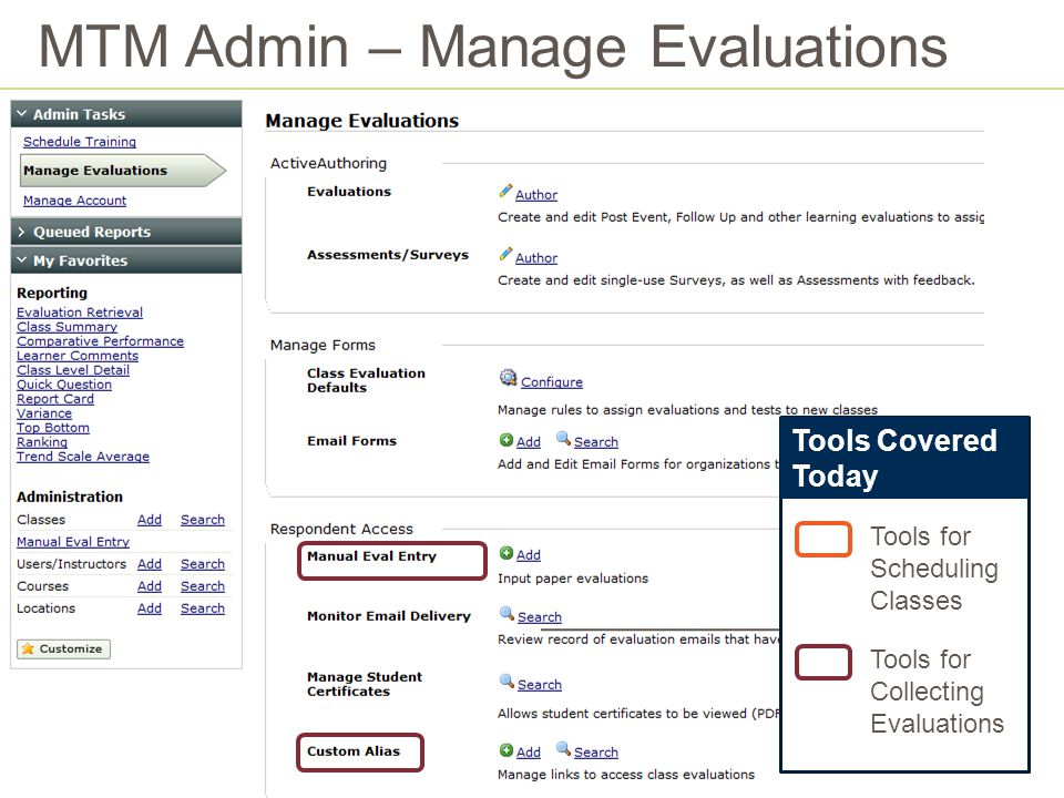 MTM Admin – Manage Evaluations Tools Covered Today Tools for Scheduling Classes Tools for Collecting Evaluations