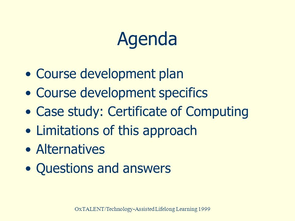 OxTALENT/Technology-Assisted Lifelong Learning 1999 Working with students online Email Forums IT support line