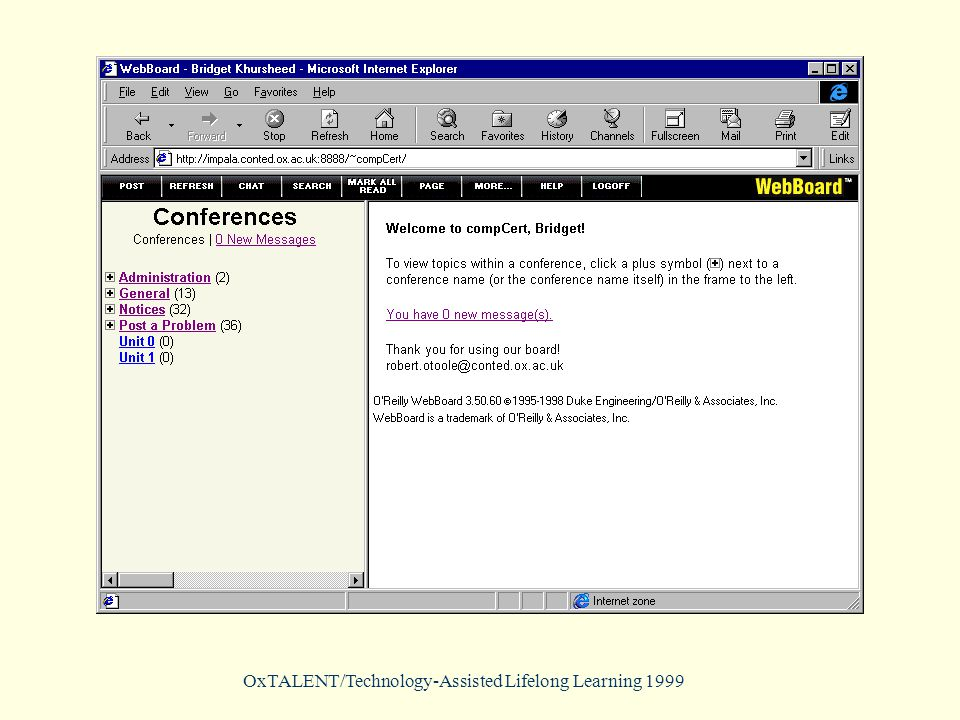 OxTALENT/Technology-Assisted Lifelong Learning 1999 Limitations of this approach Technical Tutors Students Usability Ongoing maintenance HTML model