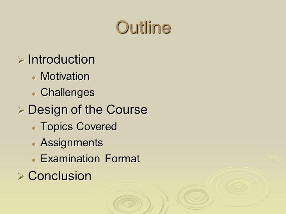 Examination Format Open book Open book Two types of questions Two types of questions First type, require basic knowledge of the material First type, require basic knowledge of the material definitions, T/F, short answers definitions, T/F, short answers Second type, apply certain algorithms on small data sets Second type, apply certain algorithms on small data sets
