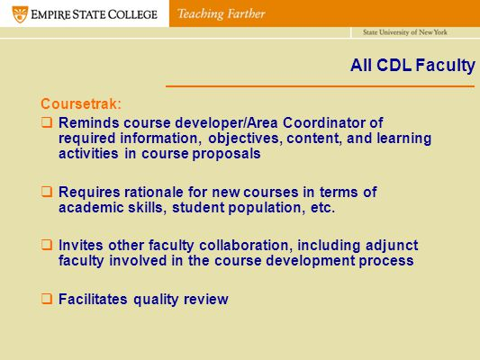All CDL Faculty Coursetrak: Reminds course developer/Area Coordinator of required information, objectives, content, and learning activities in course