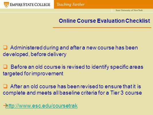 Online Course Evaluation Checklist Table 1. Tier 1 Ratings Legend Administered during and after a new course has been developed, before delivery Befor
