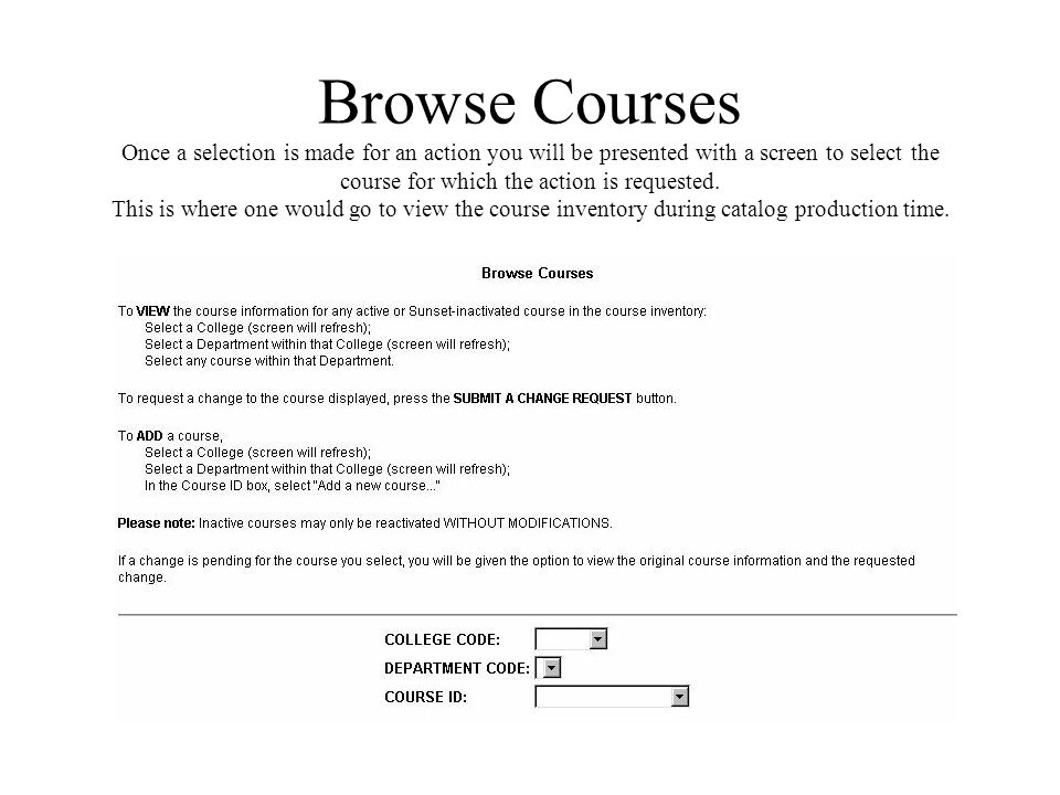 Browse Courses Once a selection is made for an action you will be presented with a screen to select the course for which the action is requested.