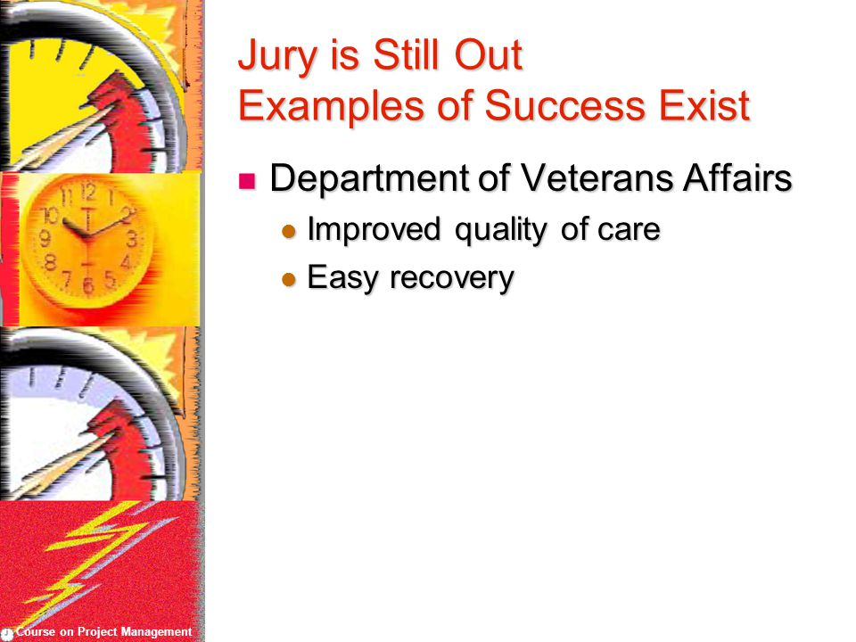 Course on Project Management Jury is Still Out Examples of Success Exist Department of Veterans Affairs Department of Veterans Affairs Improved qualit