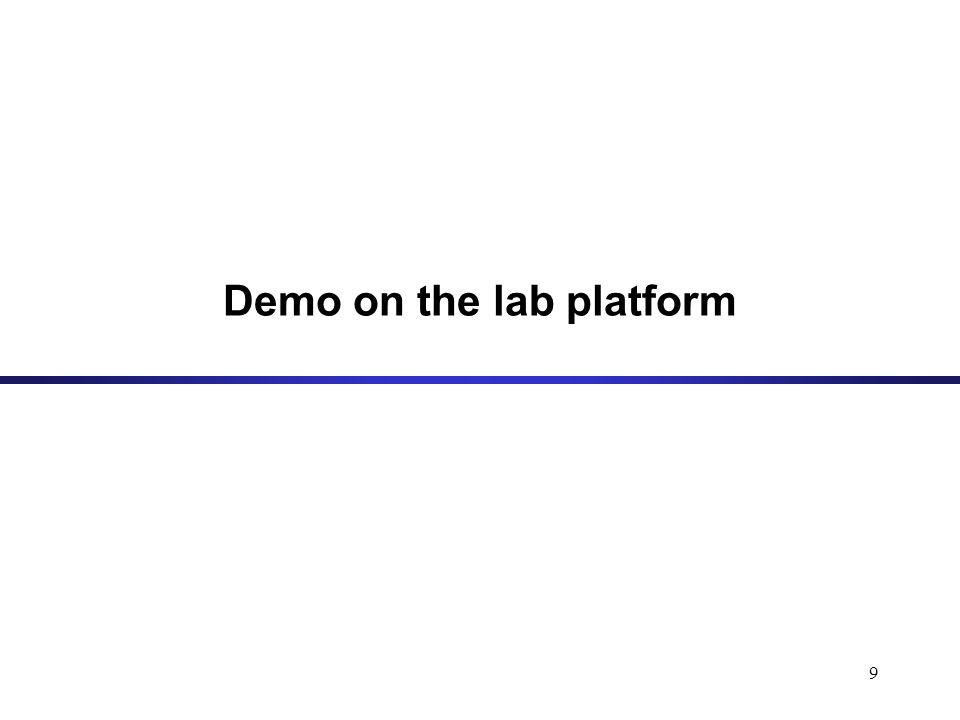 Demo on the lab platform 9