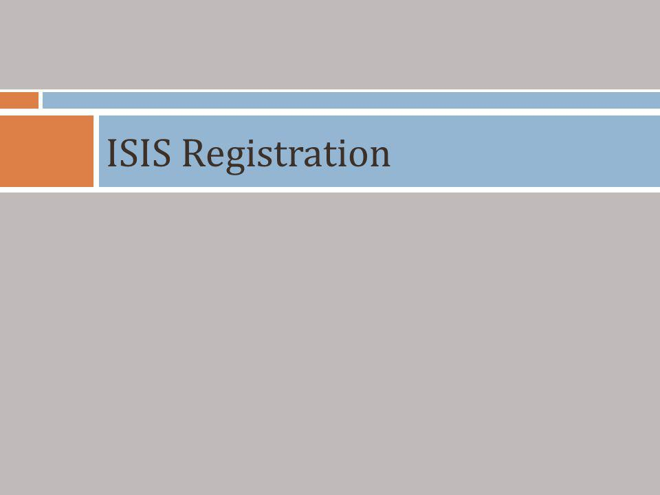 Step 2: Using the ISIS Registration System Potential Problems Registering Registration Holds All Registration Holds list the specific details of the hold and provide instructions as which offices to contact to have the holds addressed.