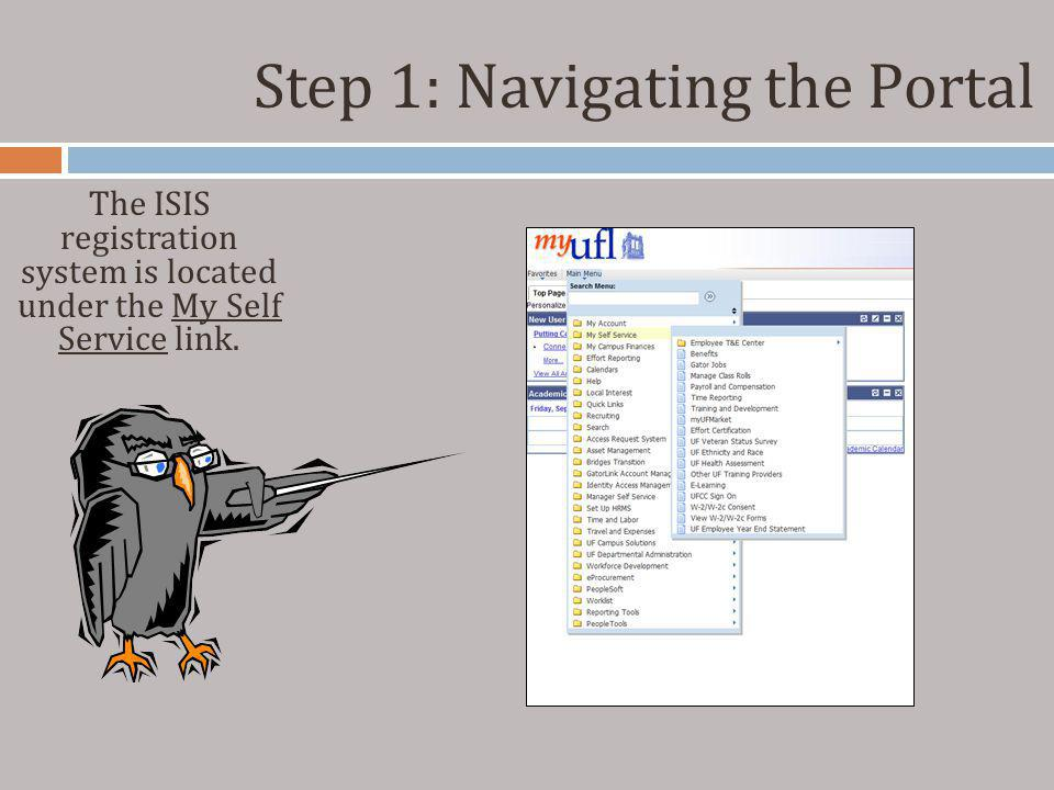 The ISIS registration system is located under the My Self Service link.