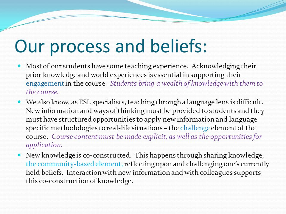 Our process and beliefs: Most of our students have some teaching experience.