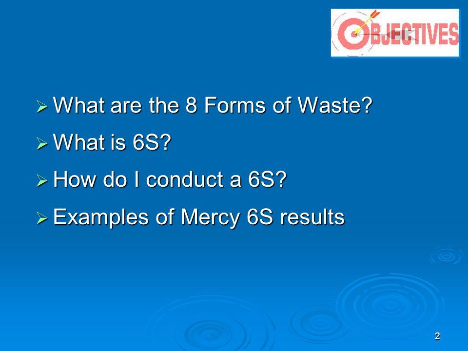 13 1. Sort 2. Straighten 3. Scrub 4. Standardize 5. Sustain What is 6S? 6. Safety