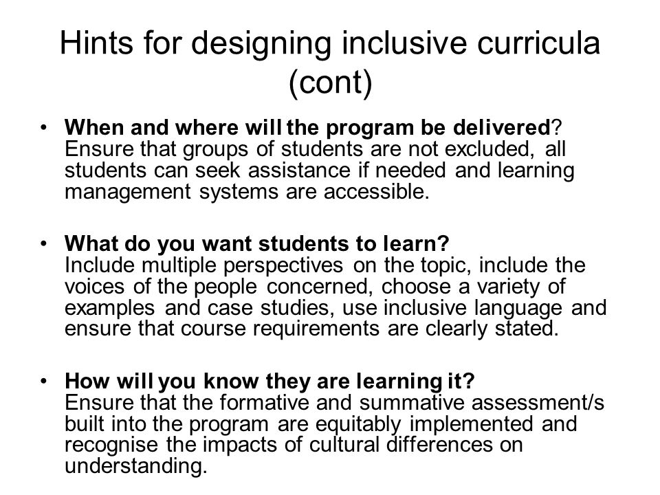 Hints for designing inclusive curricula (cont) When and where will the program be delivered.