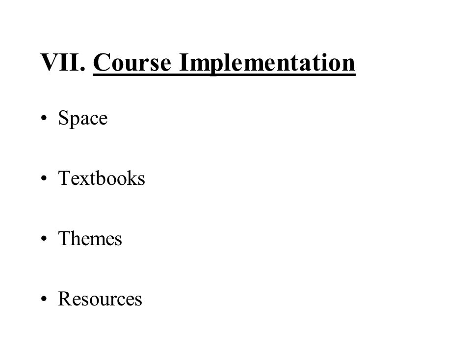 VII. Course Implementation Space Textbooks Themes Resources