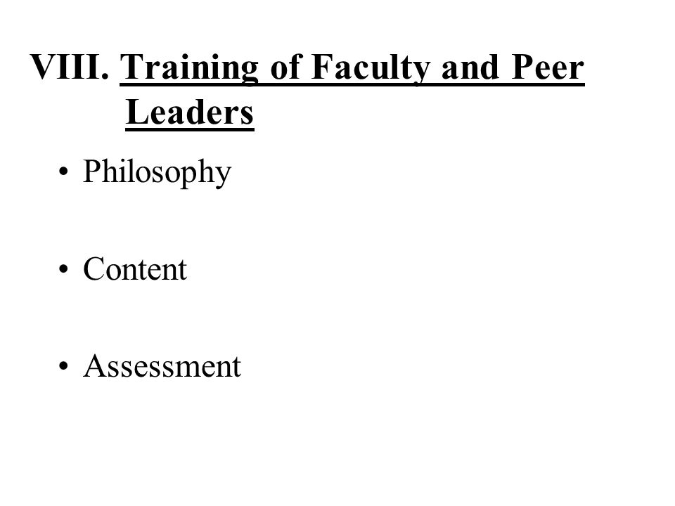 VIII. Training of Faculty and Peer Leaders Philosophy Content Assessment