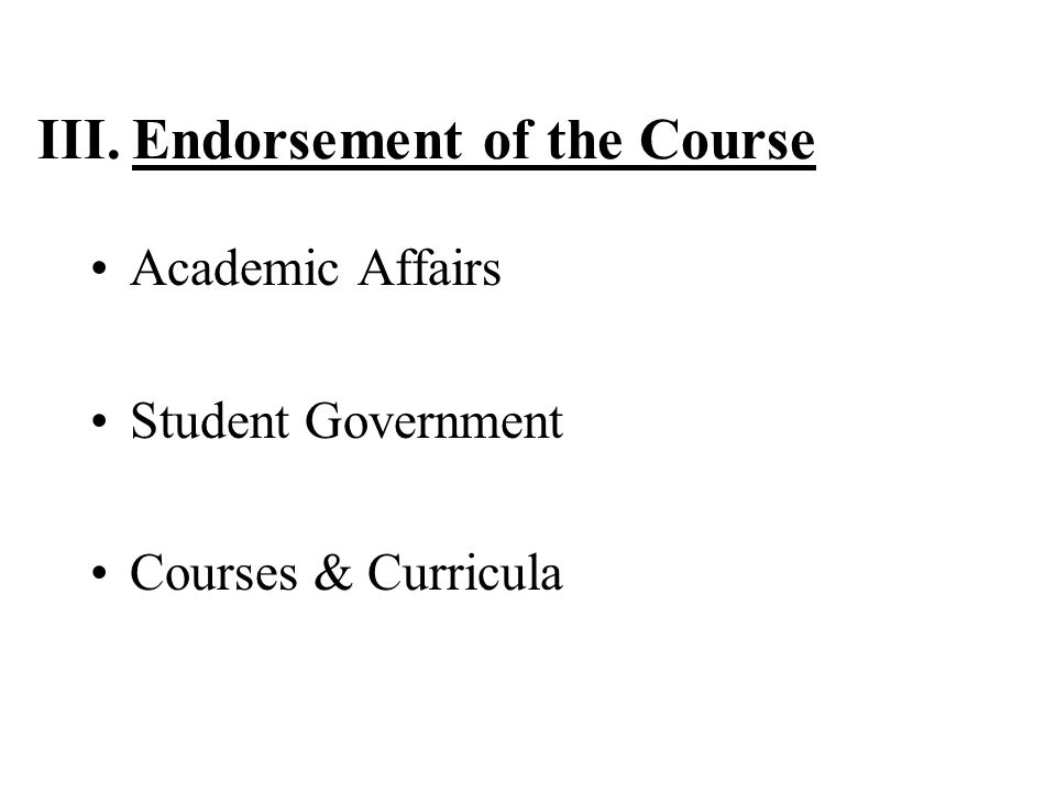 III. Endorsement of the Course Academic Affairs Student Government Courses & Curricula